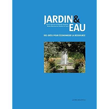 Jardin & eau : Des idées pour économiser la ressource