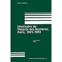 Seminaire de Theorie des Nombres, Paris, 1991-1992 (Progress in Mathematics, Band 116)