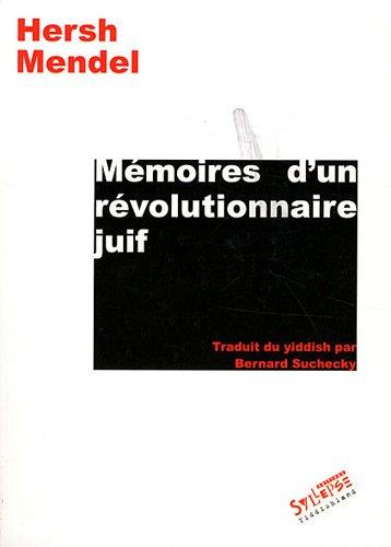 Mémoires d'un révolutionnaire juif par Hersh Mendel
