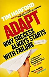 [(Adapt : Why Success Always Starts with Failure)] [By (author) Tim Harford] published on (March, 2012)