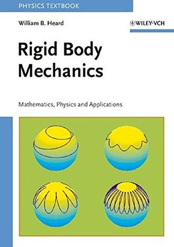 Rigid Body Mechanics: Mathematics, Physics and Applications (Physics Textbook)