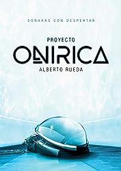 Proyecto ONIRICA: Incluye Hale-Bopp y El Secreto de la Libélula