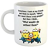 Gen7 Minion HFD - Best Friends Ceramic Coffee Mug |Cute Minion Love - Minion Coffee Mug | *Friendships Day Special* - Gift For Him, Her, Best Friend, Dad, Brother, Mother, Husband, Fiance, Boyfriend, Girlfriend, Bff | Funny Quotes - Memes On Coffee Mug |