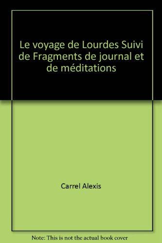 Le voyage de Lourdes Suivi de Fragments de journal et de méditations