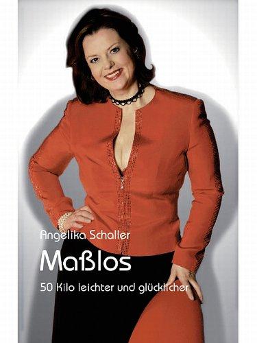 Buchseite und Rezensionen zu 'Maßlos: 50 Kilo leichter und glücklicher (P&L Edition)' von Angelika Schaller