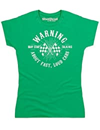 Shotdeadinthehead May Start Talking About Fast Loud Cars Camiseta, para Mujer