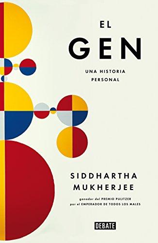 El gen: Una historia personal por Siddhartha Mukherjee