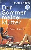 Der Sommer meiner Mutter von Ulrich Woelk
