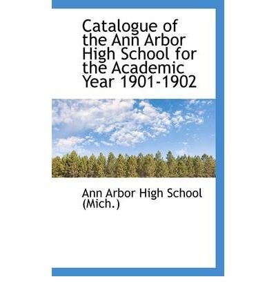 Catalogue of the Ann Arbor High School for the Academic Year 1901-1902 (Paperback) - Common