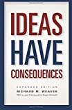 Ideas Have Consequences - Expanded Edition