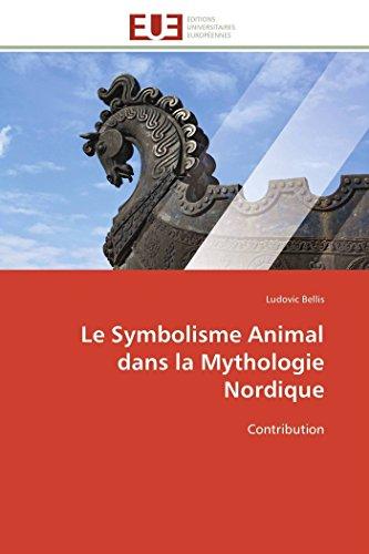 Le Symbolisme Animal dans la Mythologie Nordique: Contribution (Omn.Univ.Europ.)