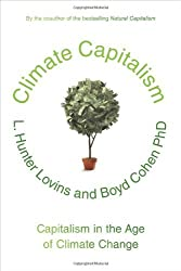 Climate Capitalism: Capitalism in the Age of Climate Change by L. Hunter Lovins (2011-04-12)