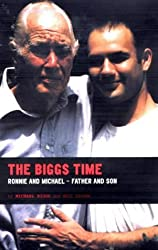 By Michael Biggs - The Biggs Time: Ronnie and Michael - Man and Boy