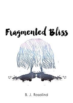 Fragmented Bliss (English Edition) von [Rosalind, B. J.]