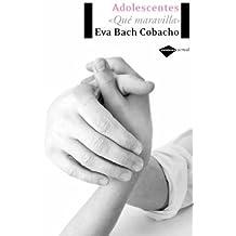 Adolescentes Que Maravilla 2ed (Actual) de Eva Bach Cobacho (feb 2008) Tapa blanda