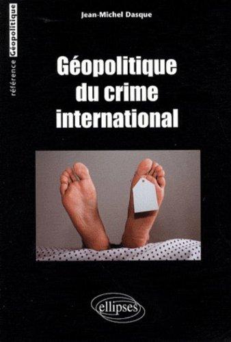 Géopolitique du Crime International