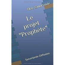 """Le projet """"Prophète"""""""