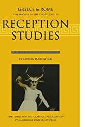 Reception Studies (New Surveys In The Classics No. 33): Greece and Rome by Lorna Hardwick (2010-01-05)