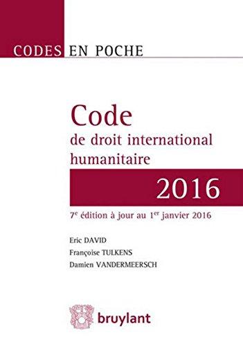 Code de droit international humanitaire par Eric David, Françoise Tulkens, Damien Vandermeersch, Sylvie Ruffenach