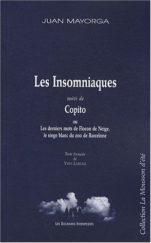 Les Insomniaques : Suivi de Copito ou Les derniers mots de Flocon de Neige, le singe blanc du zoo de Barcelone