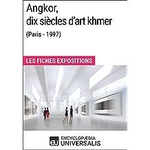Angkor, dix siècles d'art khmer (Paris - 1997): Les Fiches Exposition d'Universalis