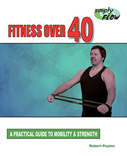 Fitness Over 40: A Practical Guide to Mobility and Strength