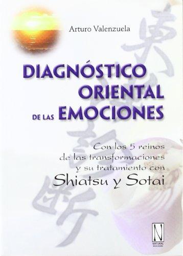 Diagnóstico Oriental De Las Emociones por Arturo Valenzuela Serrano