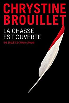 La chasse est ouverte (Maud Graham series) (French Edition) by [Brouillet, Chrystine]