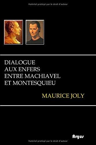 Dialogue aux enfers entre Machiavel et Montesquieu par Maurice Joly