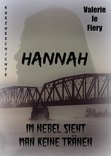Hannah: Im Nebel sieht man keine Tränen
