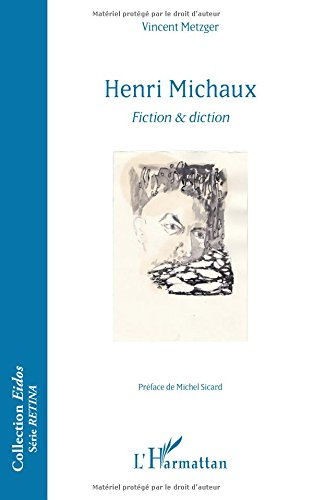 Henri Michaux: Fiction & diction