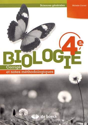 Biologie 4e sciences générales : Corrigé et notes méthodologiques