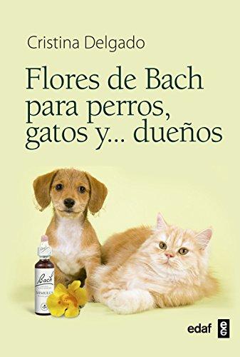 Flores De Bach Para Perros, Gatos Y ...Dueños (Plus Vitae) - 9788441428188 por Cristina Delgado