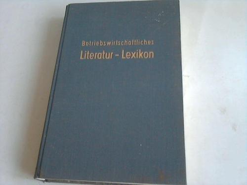 Betriebswirtschaftliches Literatur - Lexikon. Bibliographie für die Jahre 1955 - 1958
