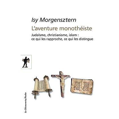 L'aventure monothéiste (POCHES ESSAIS t. 423)
