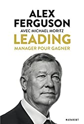 Sir Alex Fergusson - Leading: Manager pour gagner