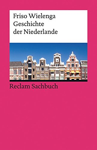 Geschichte der Niederlande (Reclams Universal-Bibliothek, Band 19336)