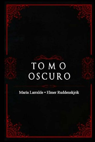 Tomo Oscuro: Volume 1