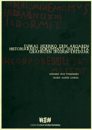 Euskal Herriko erdi aroaren historiarako dokumentu idatzi eta grafikoen iruzkin-ereduak por Amanda Ruiz Fernández