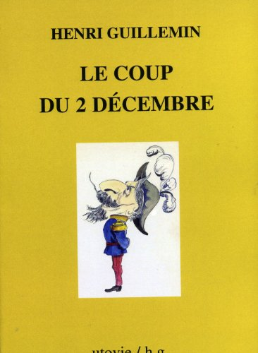 Le coup du 2 Décembre par Henri Guillemin