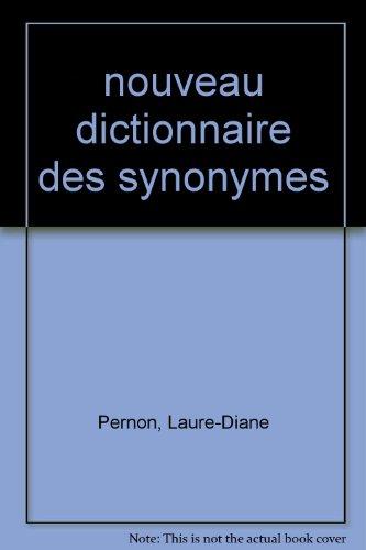 Nouveau dictionnaire des synonymes par Laure-Diane Pernon