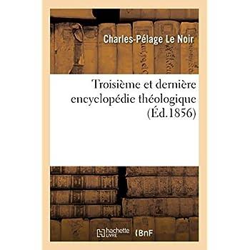 Troisième et dernière encyclopédie théologique (Éd.1856)