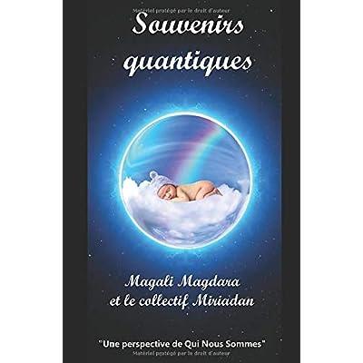 Souvenirs quantiques: Une perspective de Qui Nous Sommes