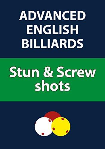 Advanced English Billiards: Stun & Screw shots di Martin Goodwill,Roger Morgan