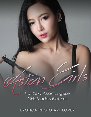 Asian Girls: Hot Sexy Asian Lingerie Girls Models Pictures - Hot Asian Girls