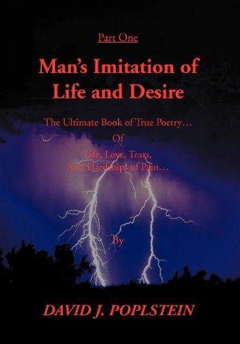 Man's Imitation Of Life And Desire: The Ultimate Book of True Poetry