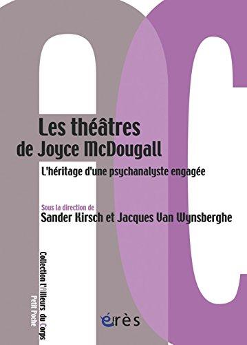 Les théâtres de Joyce McDougall (L'ailleurs du corps)