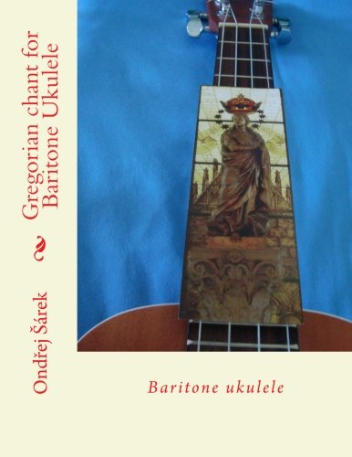 Gregorian chant for Baritone Ukulele: Baritone ukulele