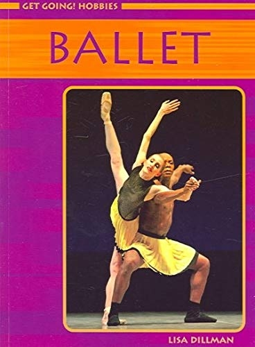 Ballet: 0 (Get Going! Hobbies) por Lisa Dillman