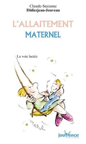 L'allaitement maternel : La voie lactée par Claude-Suzanne Didierjean-Jouveau